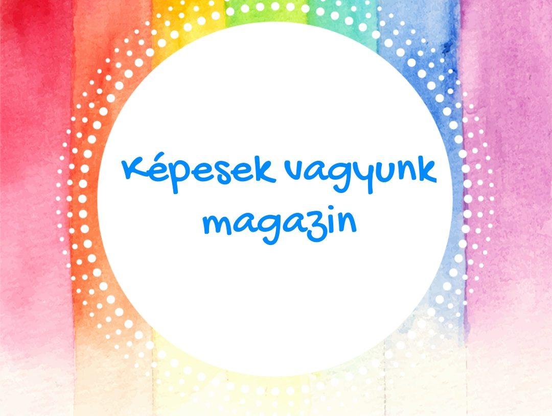 Képesek vagyunk magazin